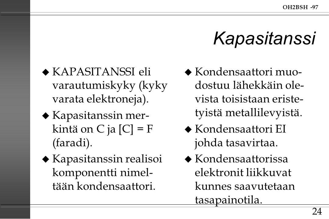 Kapasitanssi KAPASITANSSI eli varautumiskyky (kyky varata elektroneja). Kapasitanssin mer-kintä on C ja [C] = F (faradi).